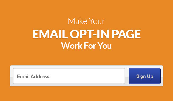 make-your-email-opt-in-page-work-for-you