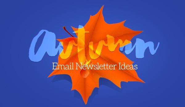 Autumn Email Newsletter Ideas