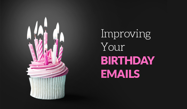Improving your birthday emails