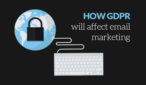 GDPR will affect email marketing