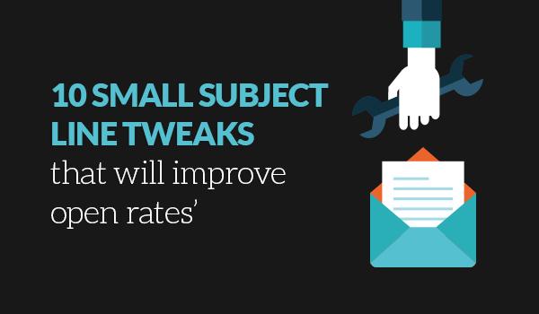 Subject line tweaks improve open rates