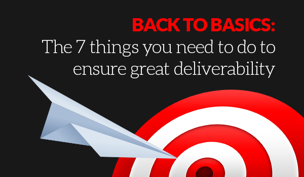 Ensure great deliverability
