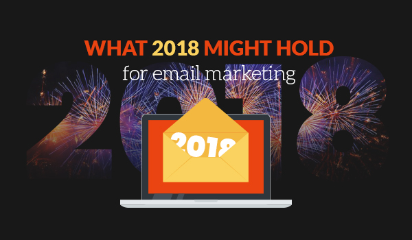 What 2018 email marketing