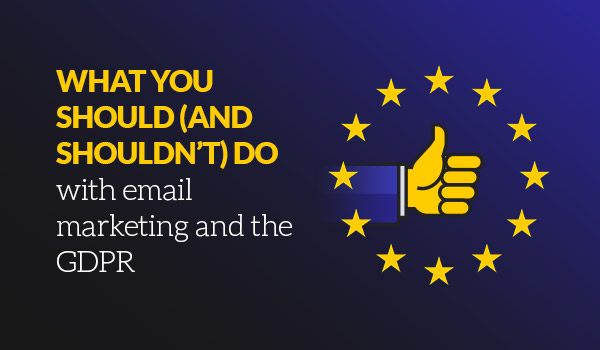 Marketing and the GDPR what you shouldn't do