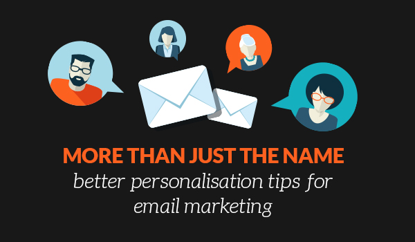 Personalisation Tips for Email Marketing