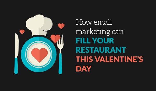5 Valentine's email marketing ideas for restaurants