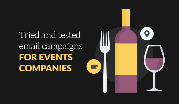 Tried and tested email marketing techniques for events companies