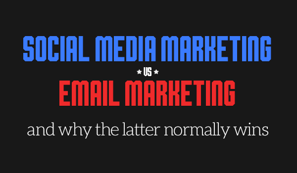 Social media marketing vs email marketing, and why the latter normally wins