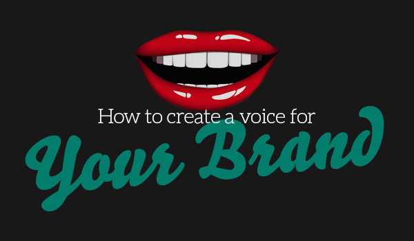 How to create a voice for your brand