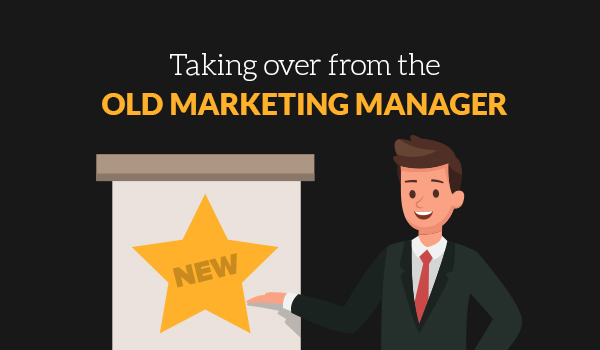Taking over from the old marketing manager