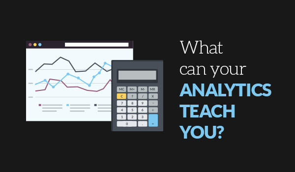 What can your Analytics Teach you?