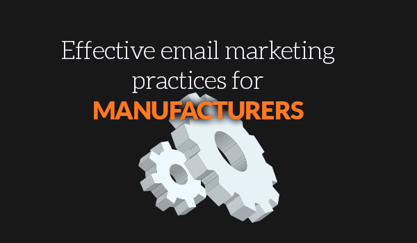 Effective Email Marketing for Manufacturers