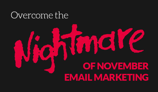 Overcome the November Email Marketing Nightmare