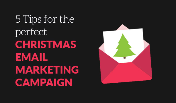 5 Tips for Perfect Christmas Email Marketing Campaign