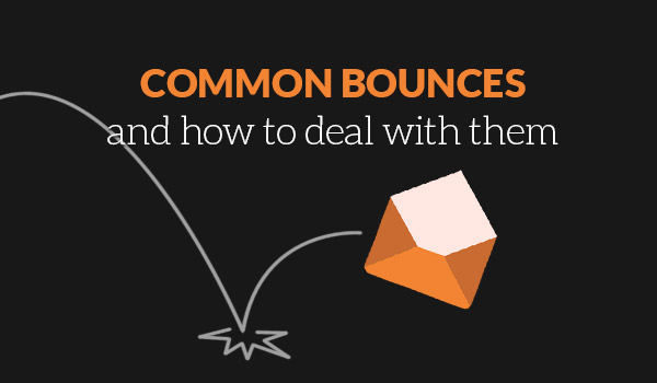 Common Bounces and how to deal with them