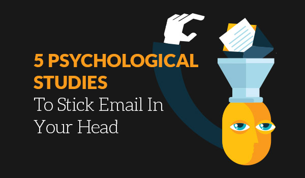 5 psychological studies to stick email in your head