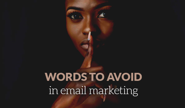 Words to avoid in email marketing
