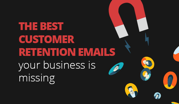 Customer retention emails